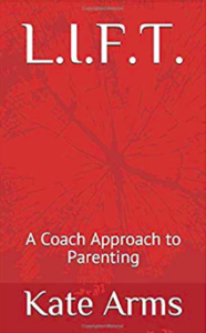 L.I.F.T.: A Coach Approach to Parenting
