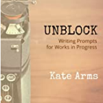 Unblock: Writing Prompts for Works in Progress